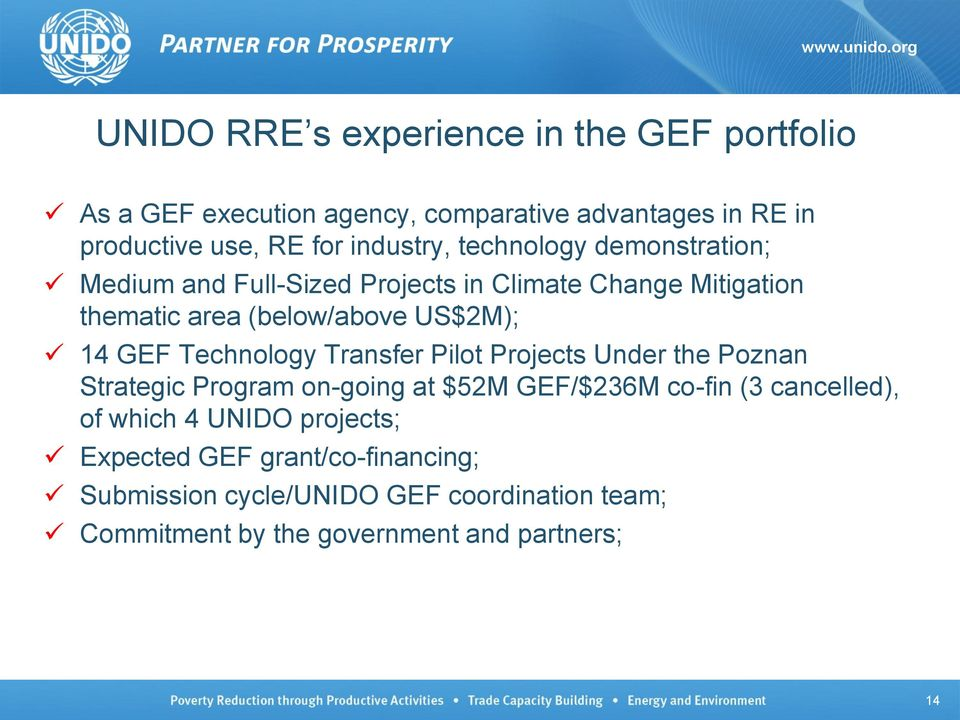 GEF Technology Transfer Pilot Projects Under the Poznan Strategic Program on-going at $52M GEF/$236M co-fin (3 cancelled), of which 4