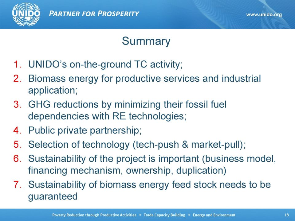 GHG reductions by minimizing their fossil fuel dependencies with RE technologies; 4. Public private partnership; 5.