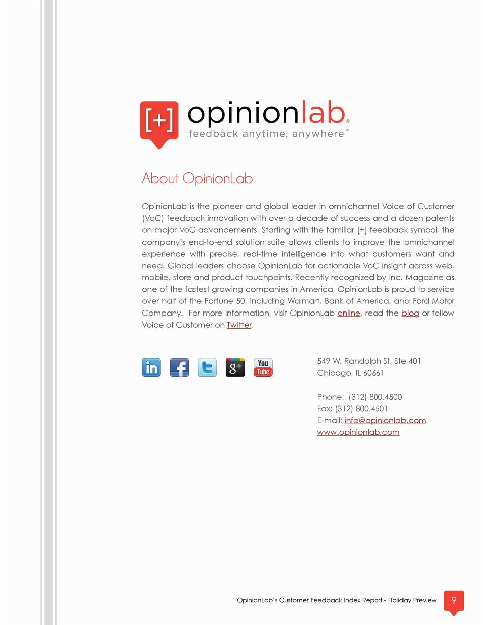 want and need. Global leaders choose OpinionLab for actionable VoC insight across web, mobile, store and product touchpoints. Recently recognized by Inc.