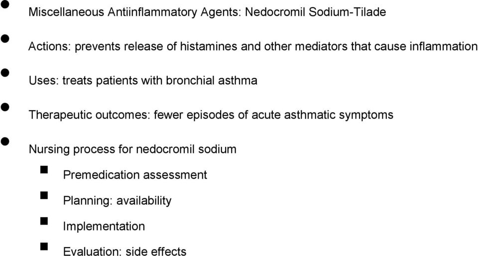 inflammation Uses: treats patients with bronchial asthma Therapeutic