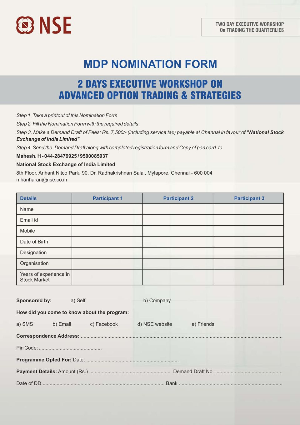 Send the Demand Draft along with completed registration form and Copy of pan card to Mahesh.