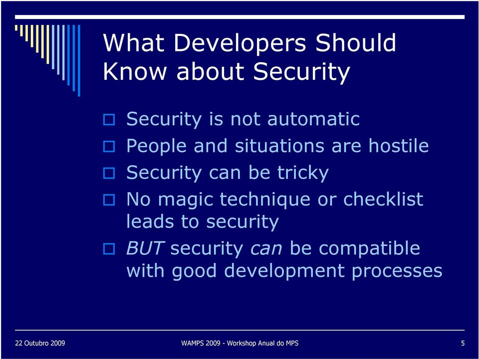 technique or checklist leads to security BUT security can be