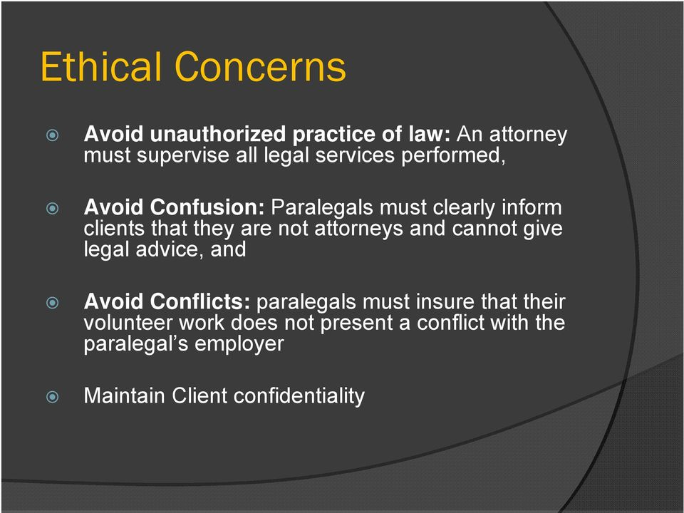 attorneys and cannot give legal advice, and Avoid Conflicts: paralegals must insure that their