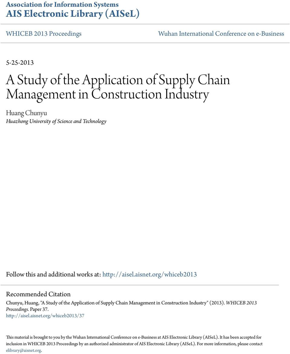 "org/whiceb2013 Recommended Citation Chunyu, Huang, ""A Study of the Application of Supply Chain Management in Construction Industry"" (2013). WHICEB 2013 Proceedings. Paper 37. http://aisel.aisnet."