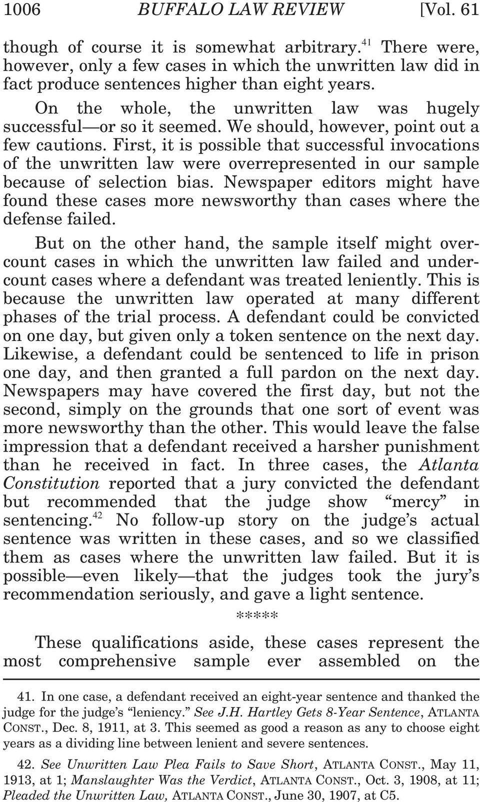 First, it is possible that successful invocations of the unwritten law were overrepresented in our sample because of selection bias.