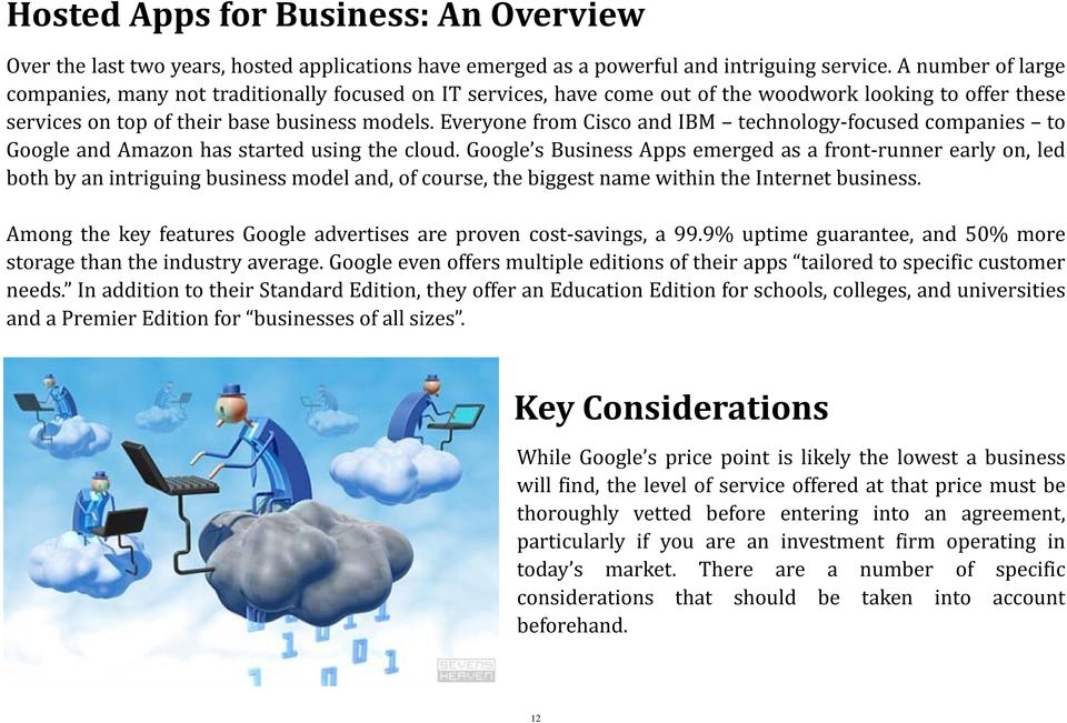 Everyone from Cisco and IBM technology focused companies to Google and Amazon has started using the cloud.