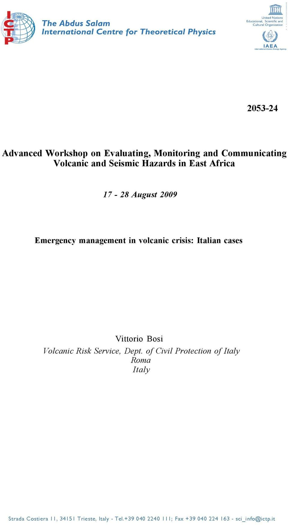 August 2009 Emergency management in volcanic crisis: Italian cases