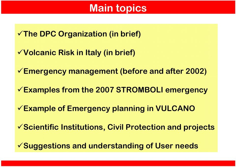 STROMBOLI emergency Example of Emergency planning in VULCANO Scientific