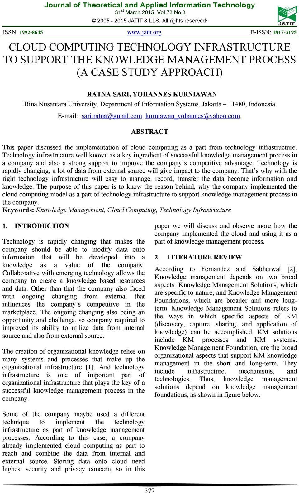 com, ABSTRACT This paper discussed the implementation of cloud computing as a part from technology infrastructure.