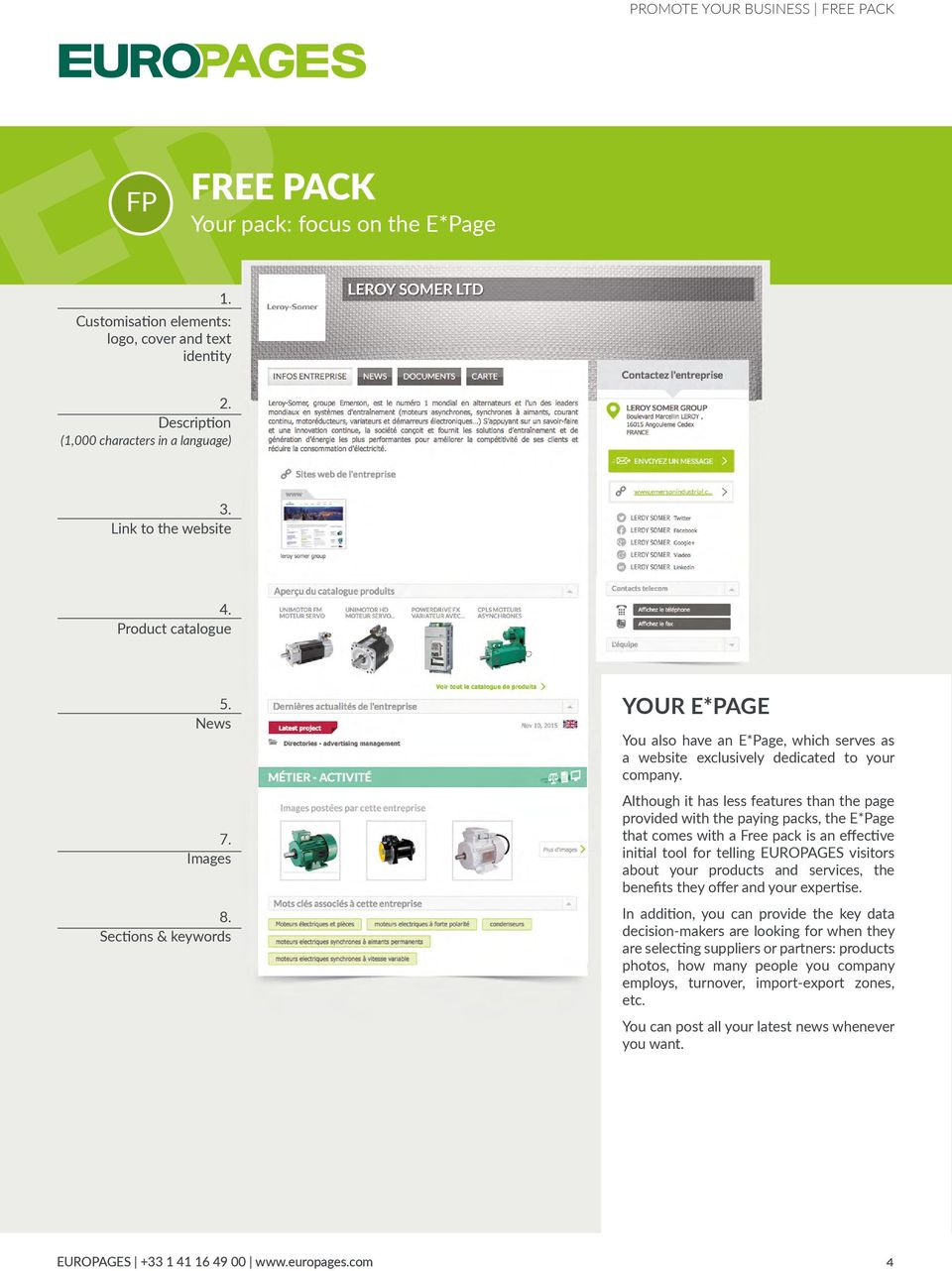 Although it has less features than the page provided with the paying packs, the E*Page that comes with a Free pack is an effective initial tool for telling EUROPAGES visitors about your products and