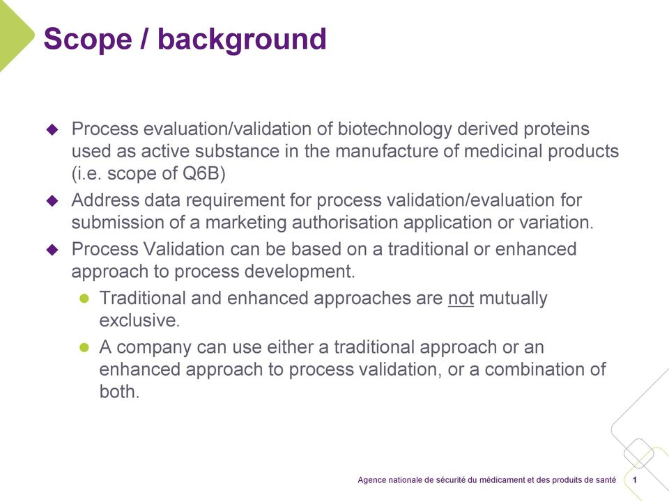 scope of Q6B) Address data requirement for process validation/evaluation for submission of a marketing authorisation application or variation.