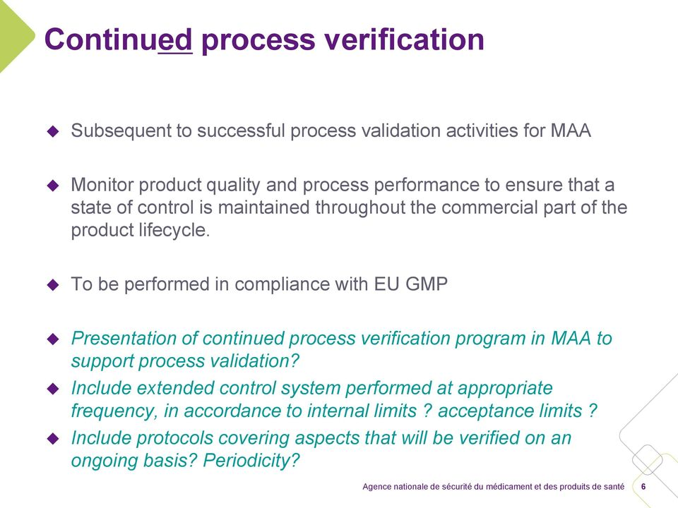To be performed in compliance with EU GMP Presentation of continued process verification program in MAA to support process validation?