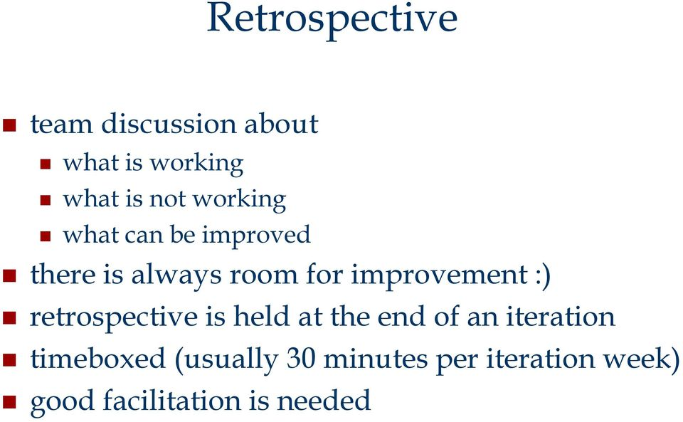 improvement :) retrospective is held at the end of an iteration