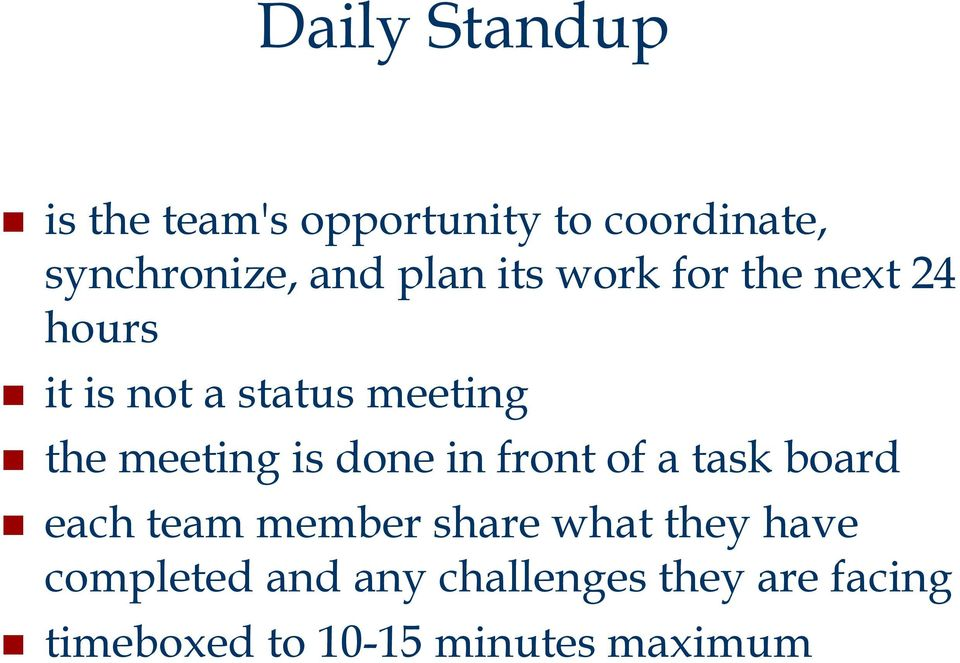is done in front of a task board each team member share what they have