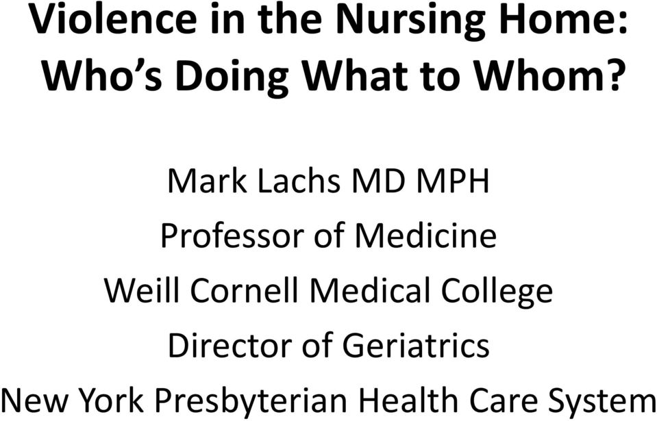 Mark Lachs MD MPH Professor of Medicine Weill