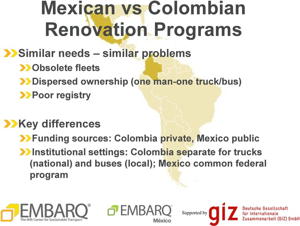 Funding sources: Colombia private, Mexico public Institutional settings: