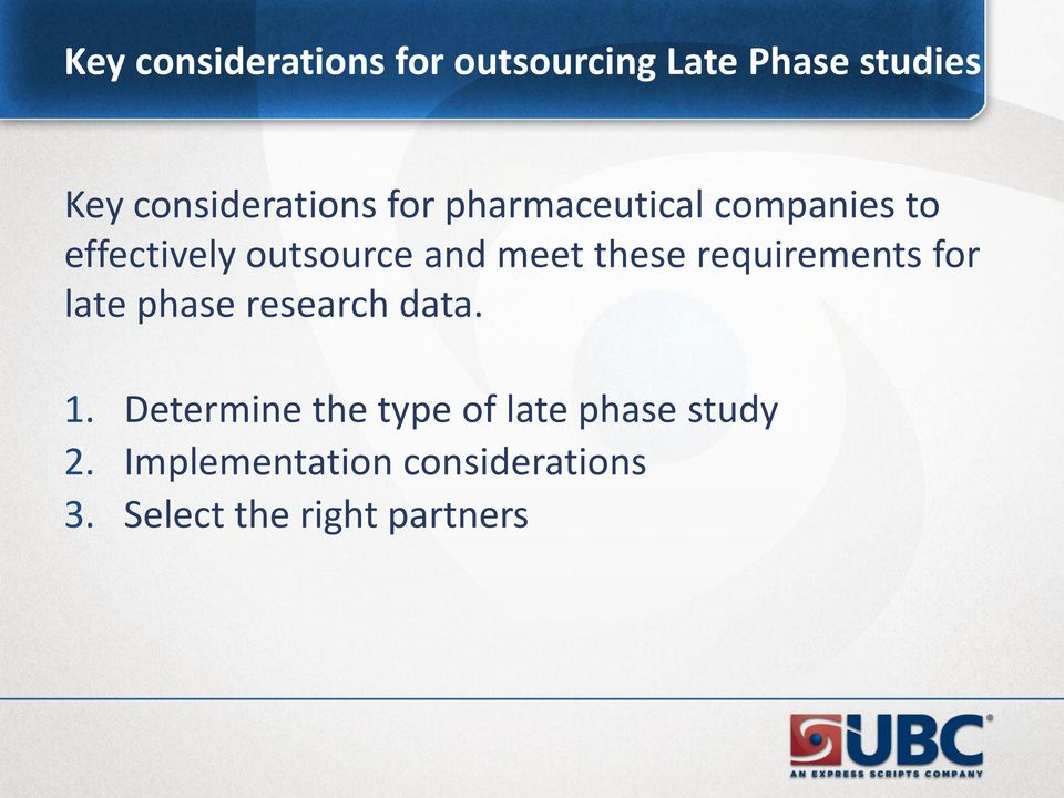 and meet these requirements for late phase research data. 1.