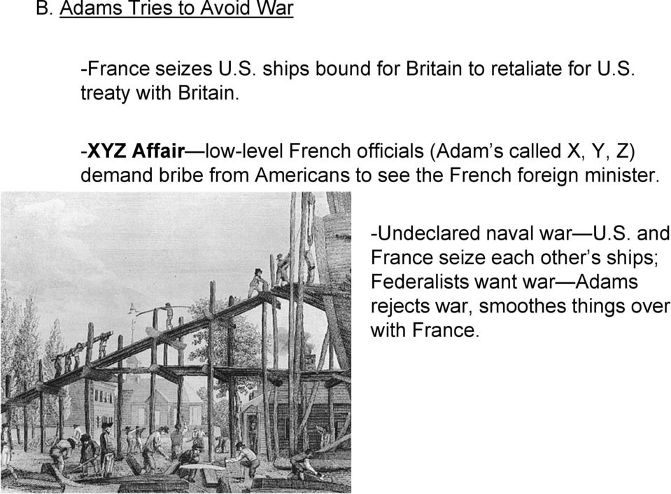 see the French foreign minister. -Undeclared naval war U.S.