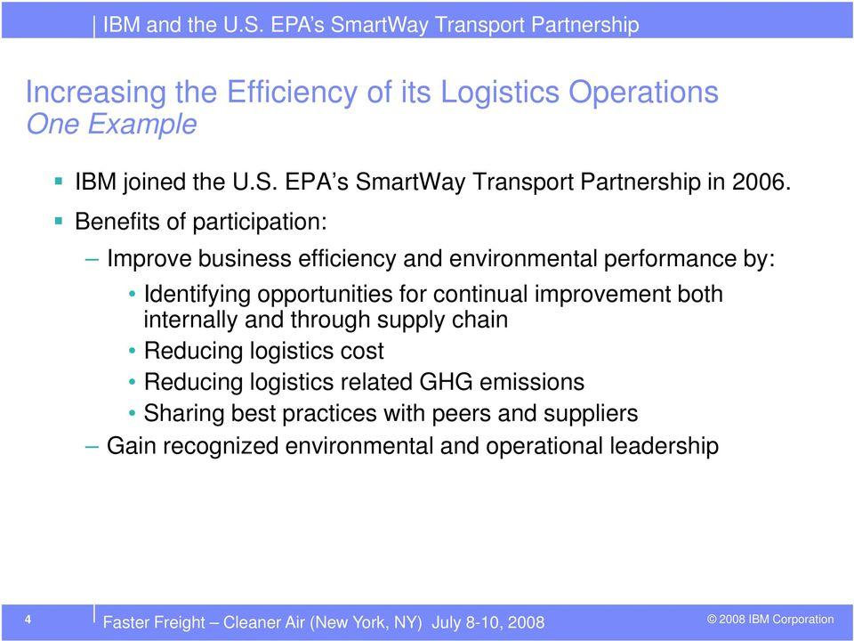 improvement both internally and through supply chain Reducing logistics cost Reducing logistics related GHG emissions Sharing best