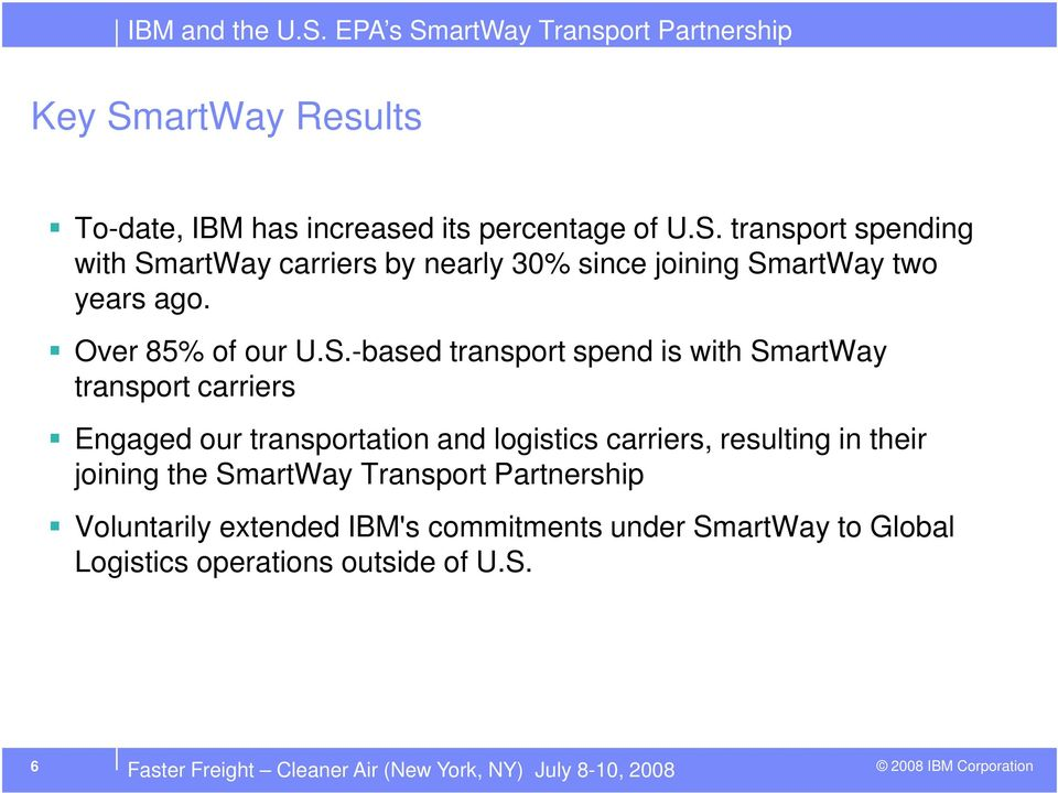 -based transport spend is with SmartWay transport carriers Engaged our transportation and logistics carriers, resulting in their