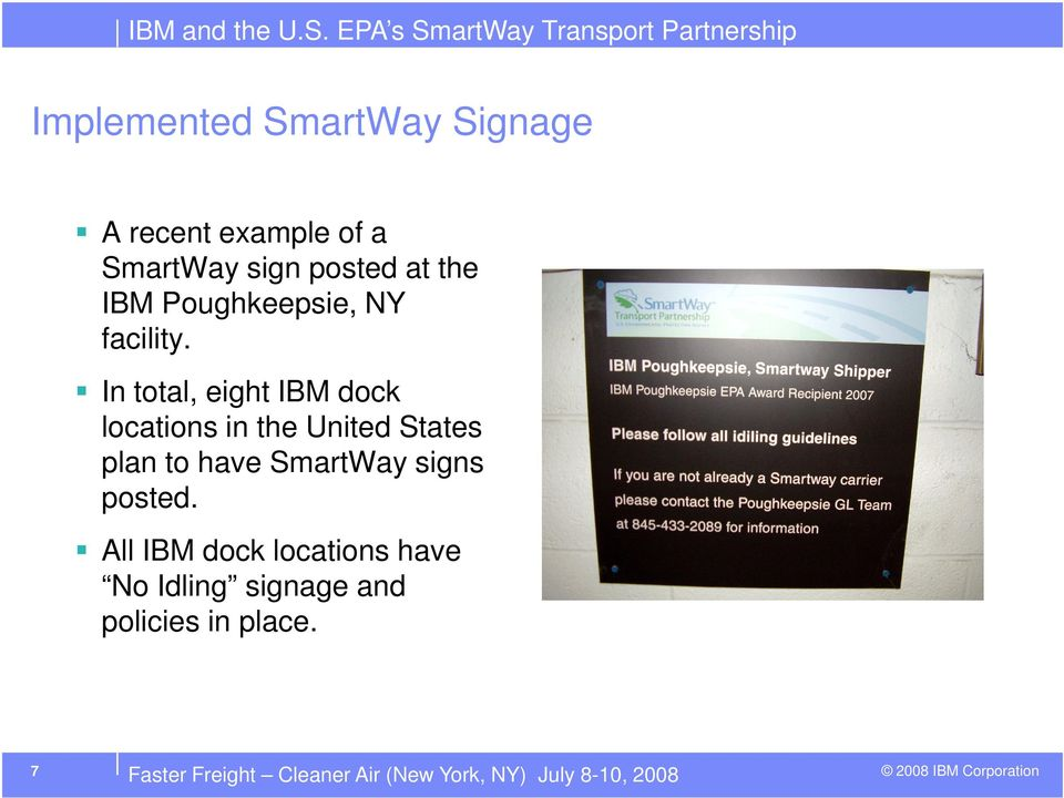 In total, eight IBM dock locations in the United States plan to have SmartWay