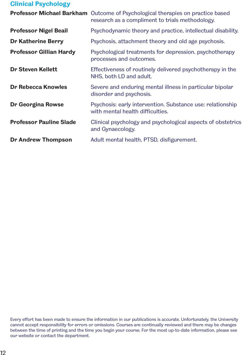 Professor Gillian Hardy Psychological treatments for depression, psychotherapy processes and outcomes.