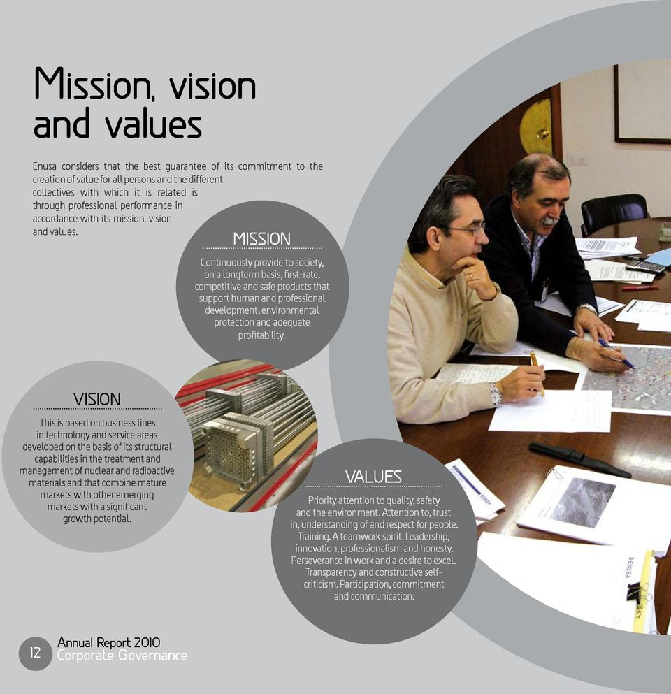MISSION Continuously provide to society, on a longterm basis, first-rate, competitive and safe products that support human and professional development, environmental protection and adequate