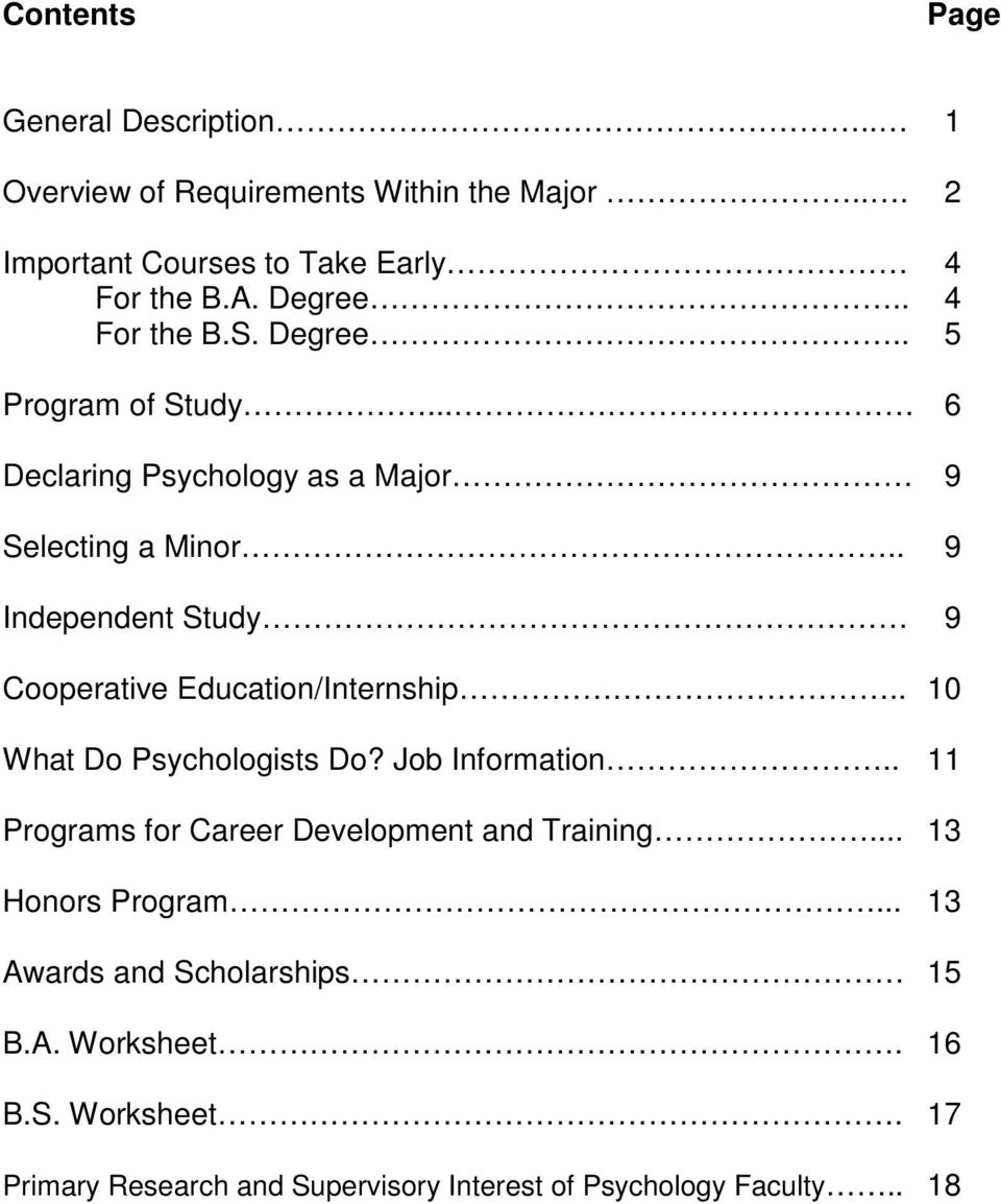 . 9 Independent Study 9 Cooperative Education/Internship.. 10 What Do Psychologists Do? Job Information.