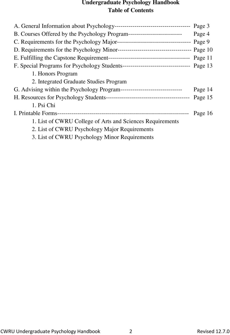 Requirements for the Psychology Minor------------------------------------- Page 10 E. Fulfilling the Capstone Requirement----------------------------------------- Page 11 F.