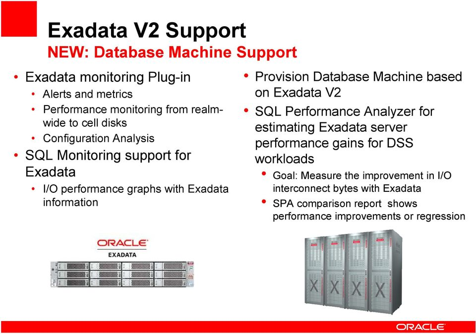 Provision Database Machine based on Exadata V2 SQL Performance Analyzer for estimating Exadata server performance gains for DSS