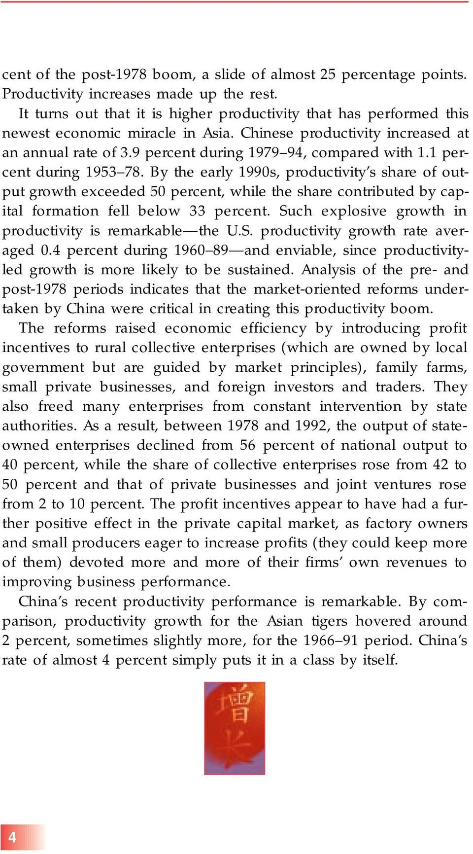 1 percent during 1953 78. By the early 1990s, productivity s share of output growth exceeded 50 percent, while the share contributed by capital formation fell below 33 percent.