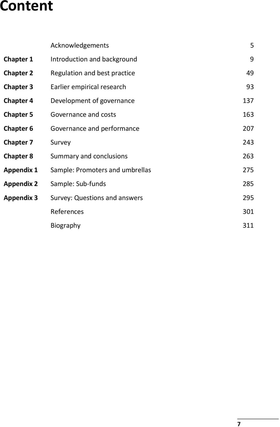 Governance and performance 207 Chapter 7 Survey 243 Chapter 8 Summary and conclusions 263 Appendix 1 Sample: Promoters