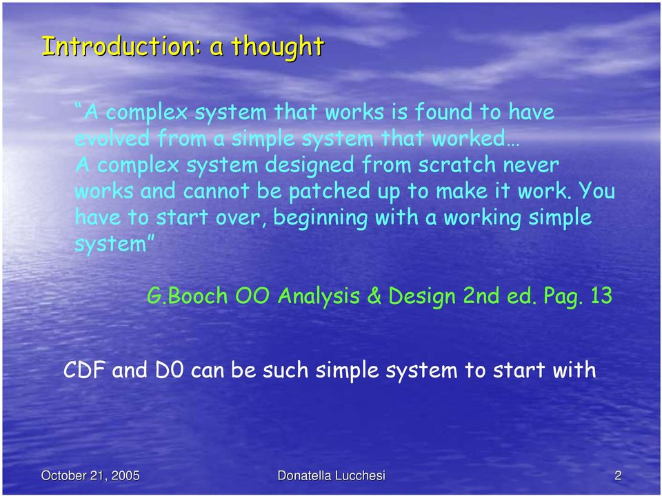 to make it work. You have to start over, beginning with a working simple system G.