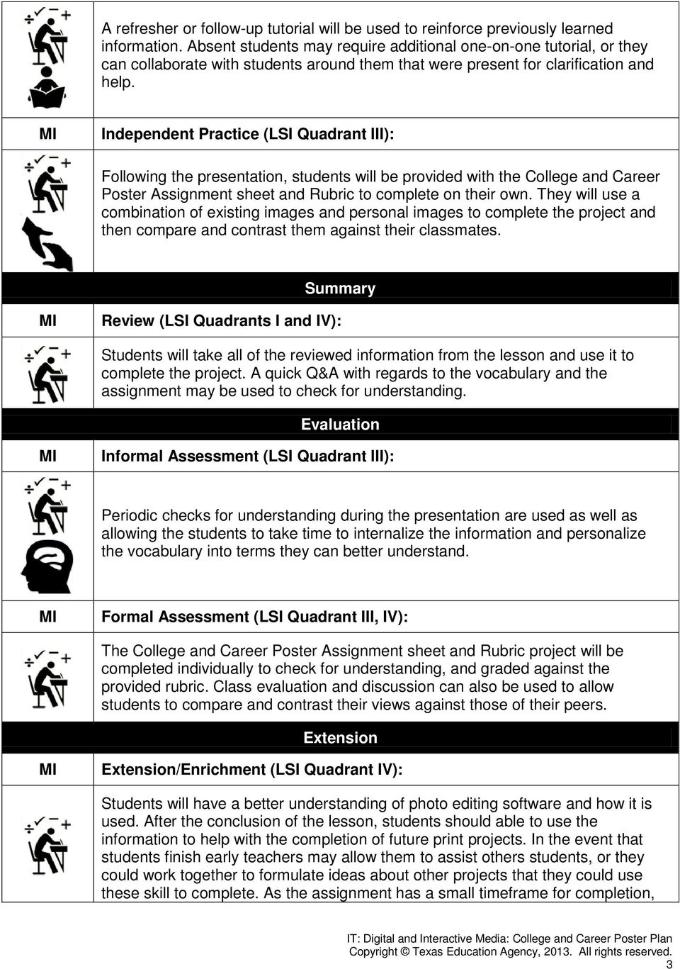 Independent Practice (LSI Quadrant III): Following the presentation, students will be provided with the College and Career Poster Assignment sheet and Rubric to complete on their own.
