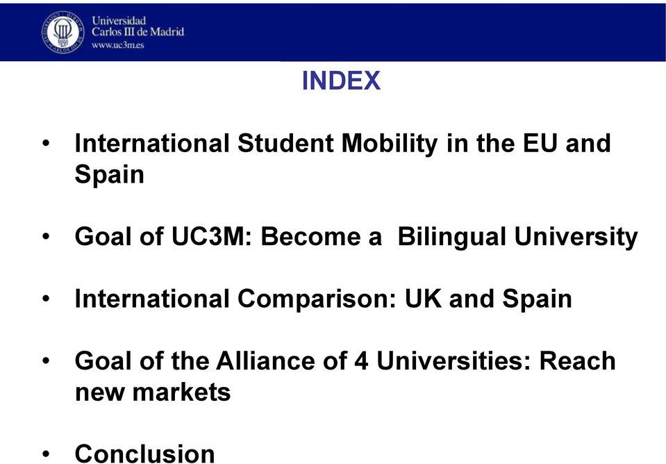 International Comparison: UK and Spain Goal of the
