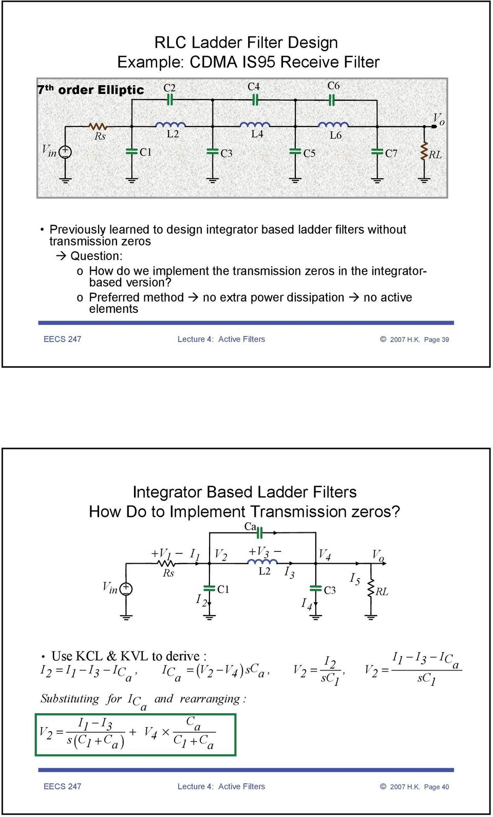 o Preferred method no extr power dissiption no ctive elements EECS 247 Lecture 4: Active Filters 2007 H.K.
