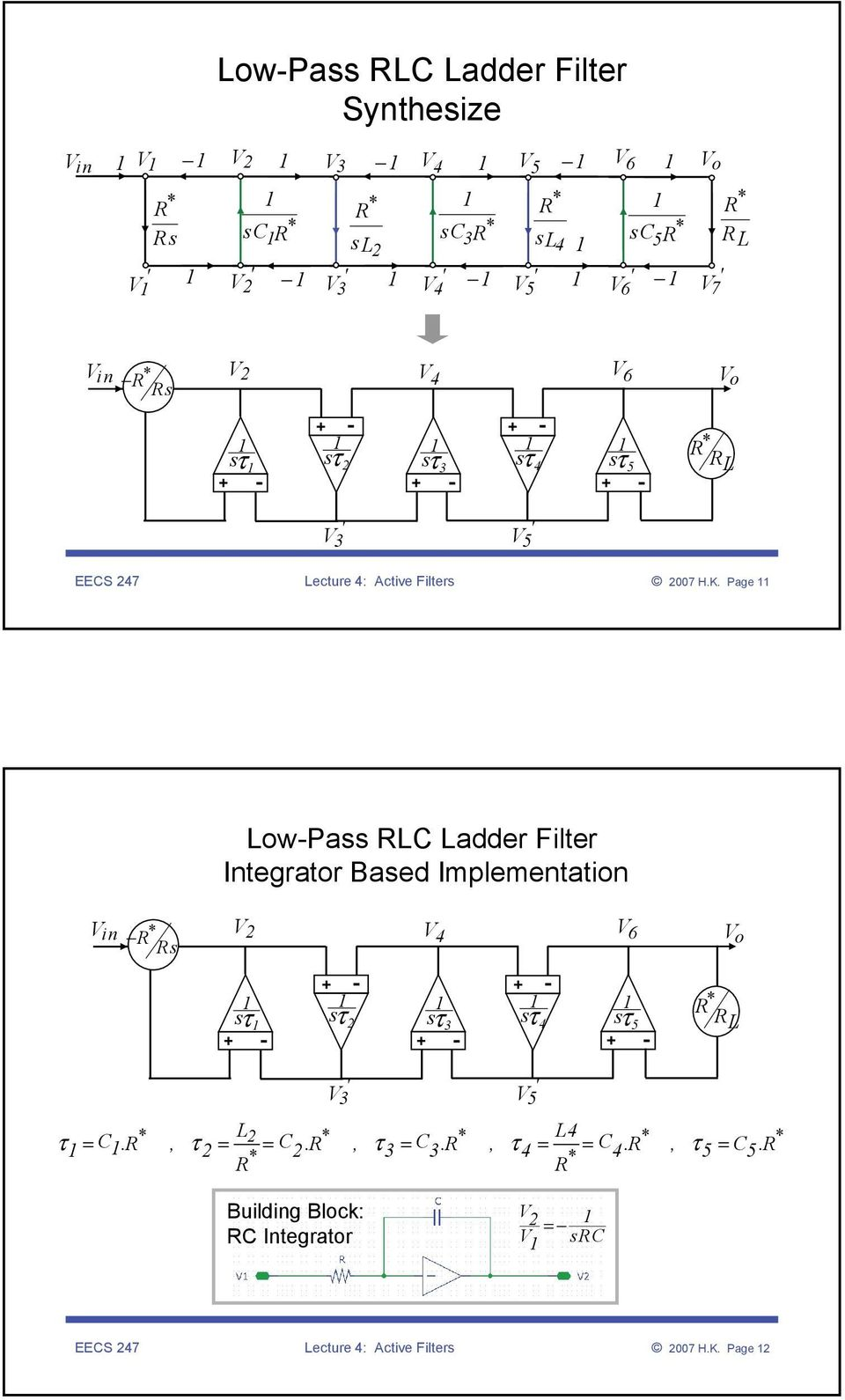 Pge LowPss C Ldder Filter Integrtor Bsed Implementtion in * R 2 4 6 sτ 2 sτ sτ 3 sτ 4 sτ 5 * R 3 * L2 * * L4 * * = C.