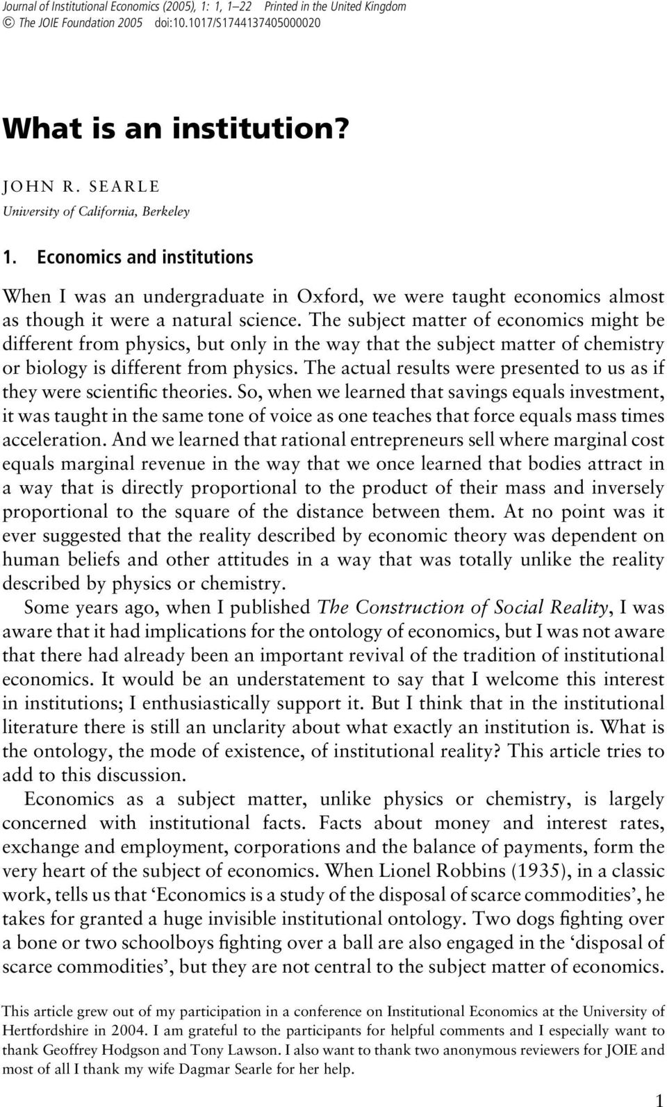 The subject matter of economics might be different from physics, but only in the way that the subject matter of chemistry or biology is different from physics.