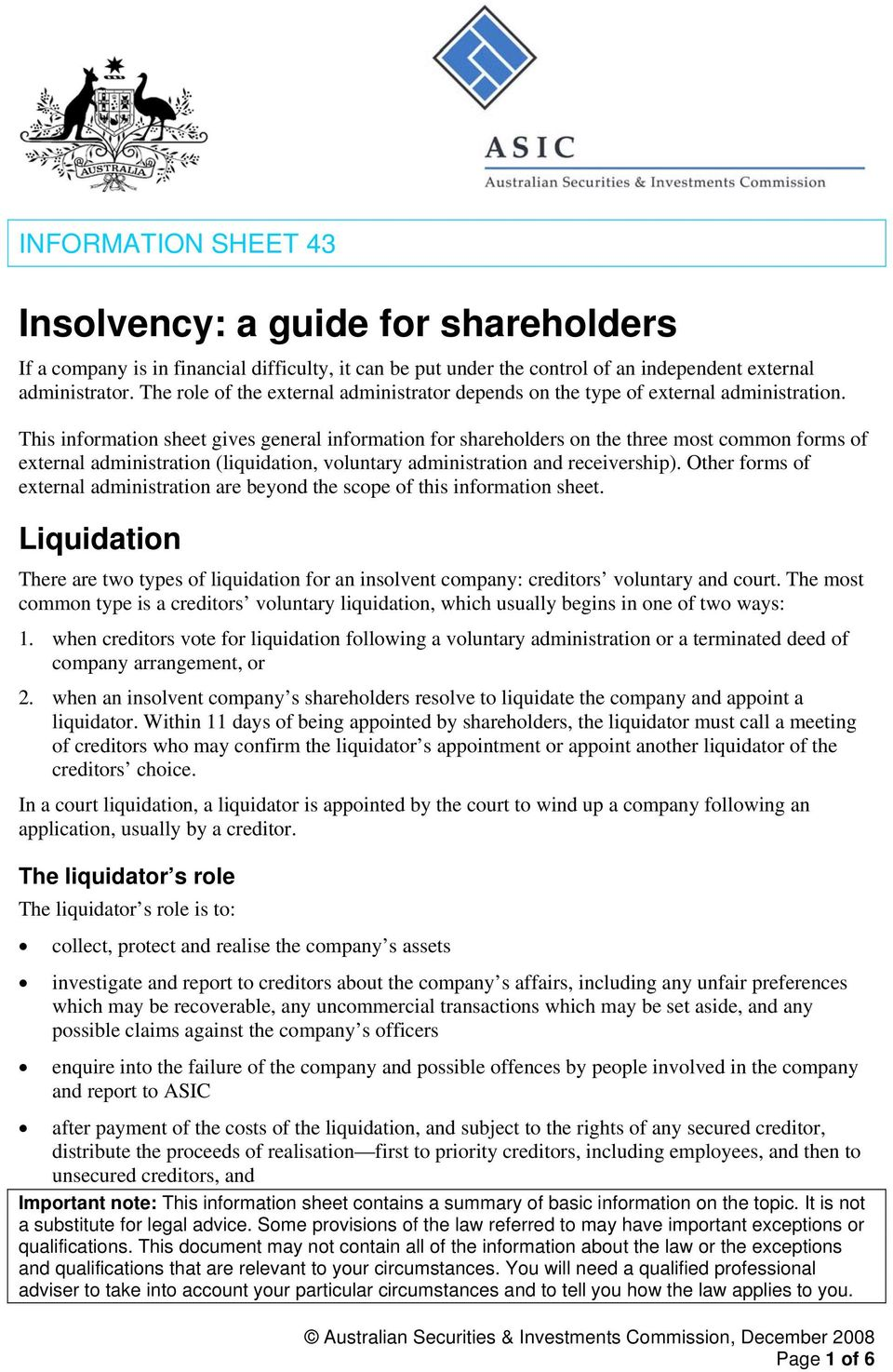 This information sheet gives general information for shareholders on the three most common forms of external administration (liquidation, voluntary administration and receivership).