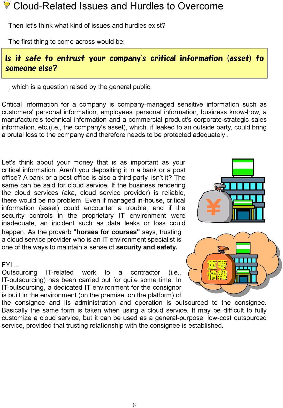 Critical information for a company is company-managed sensitive information such as customers' personal information, employees' personal information, business know-how, a manufacture's technical