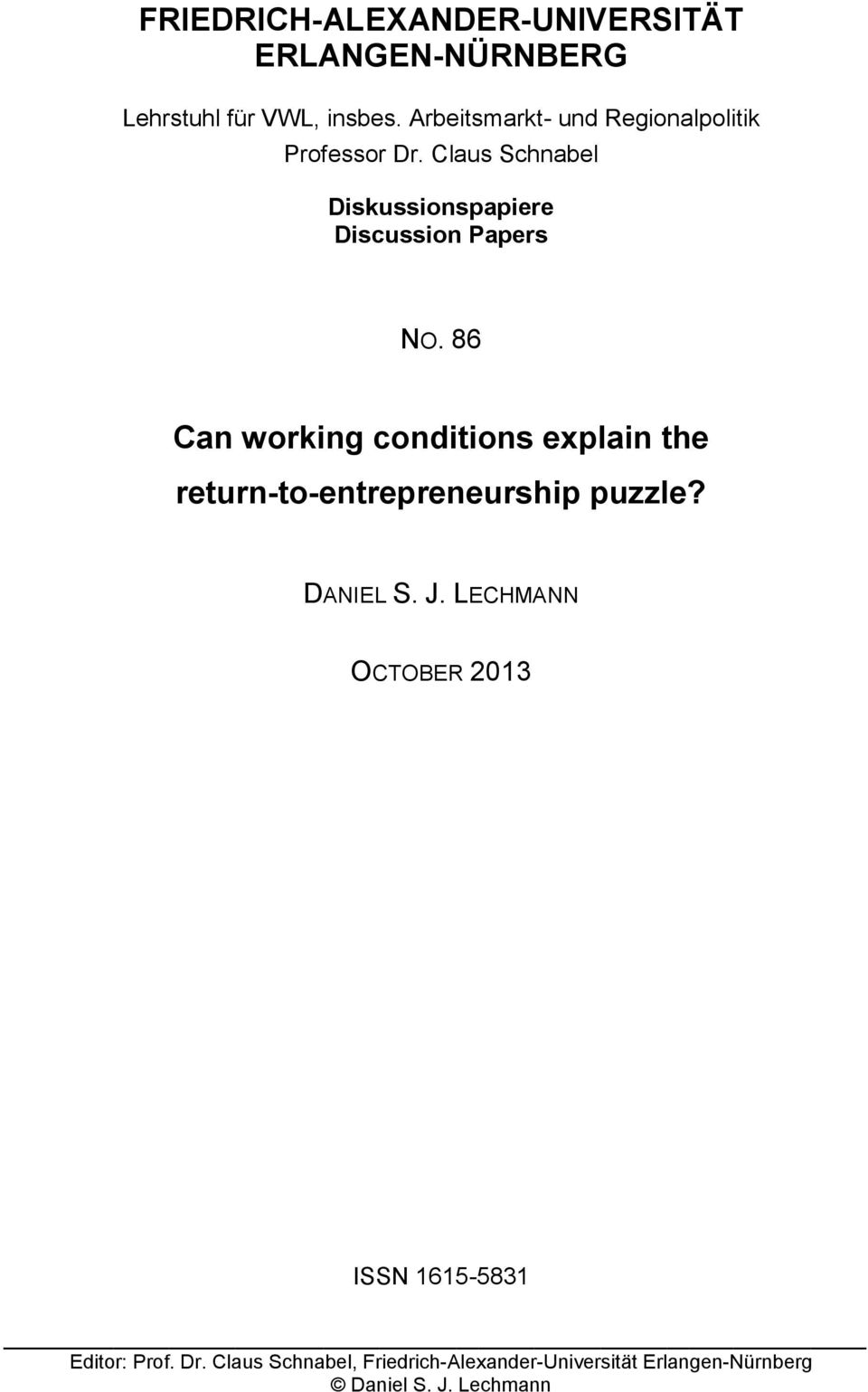 86 Can working conditions explain the return-to-entrepreneurship puzzle? DANIEL S. J.