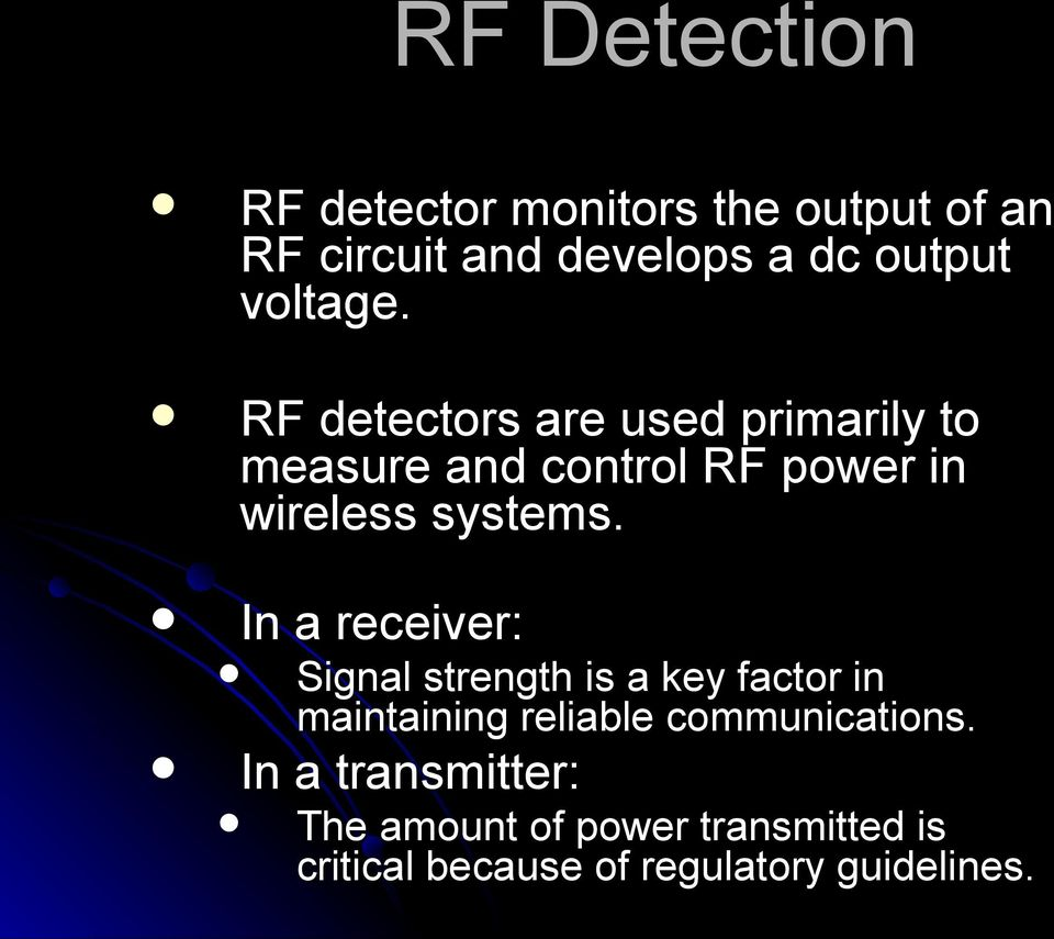 RF detectors are used primarily to measure and control RF power in wireless systems.