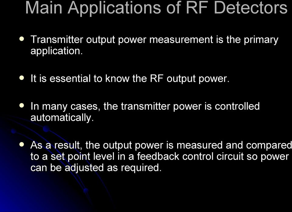 In many cases, the transmitter power is controlled automatically.