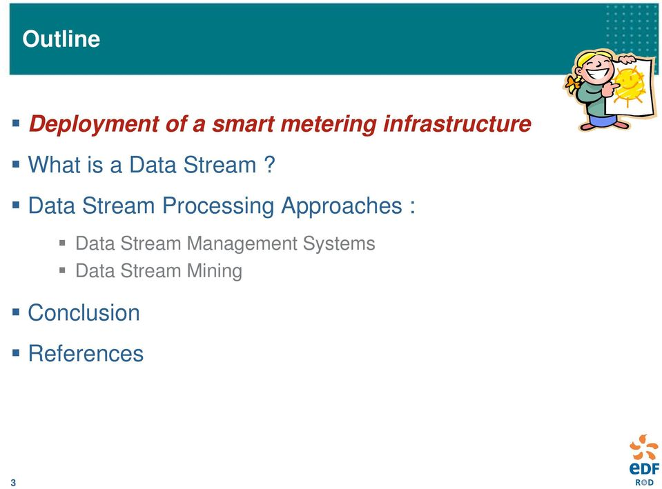Data Stream Processing Approaches : Data
