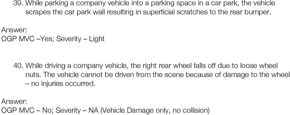 While driving a company vehicle, the right rear wheel falls off due to loose wheel nuts.