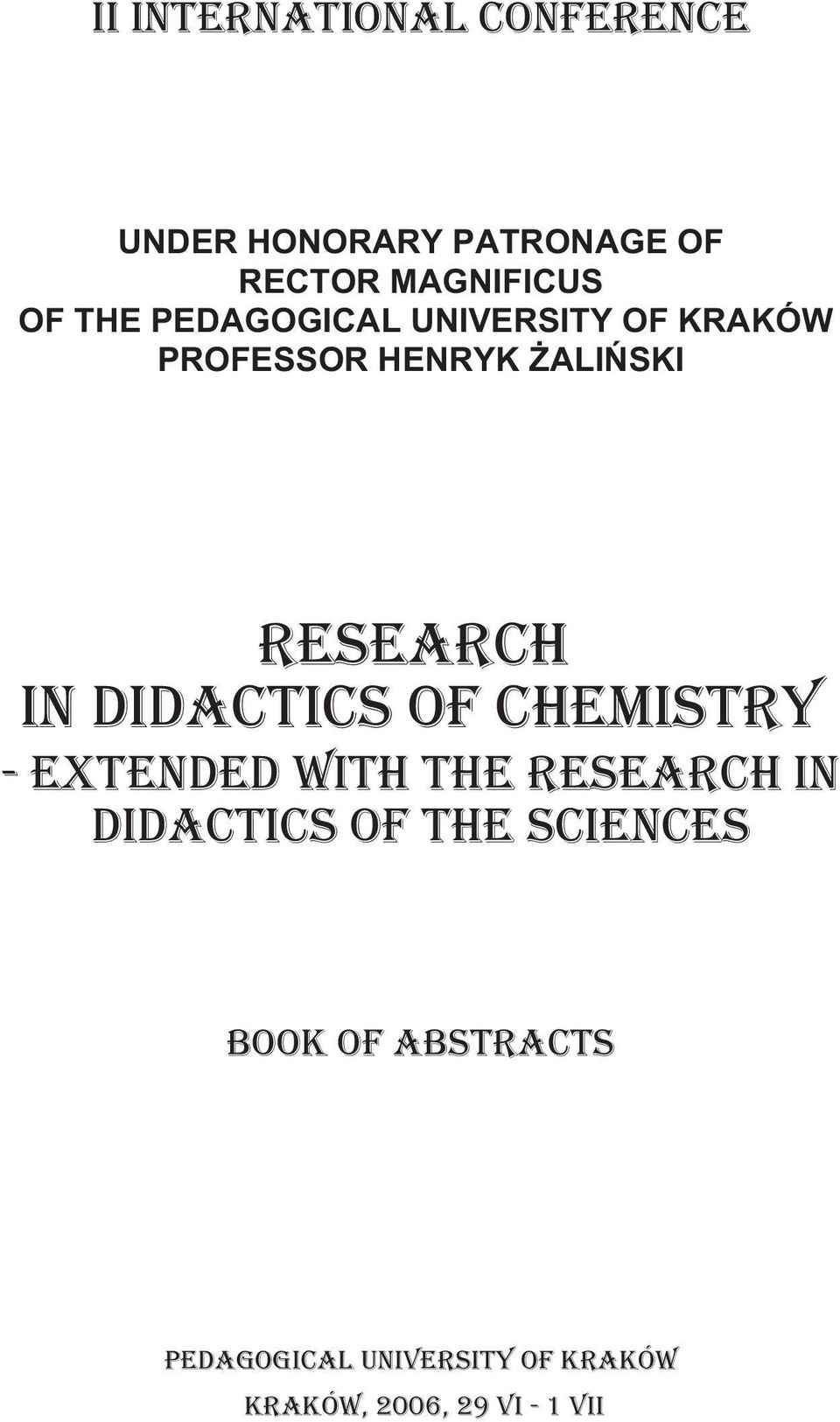 Didactics of Chemistry - extended with the Research in Didactics of the
