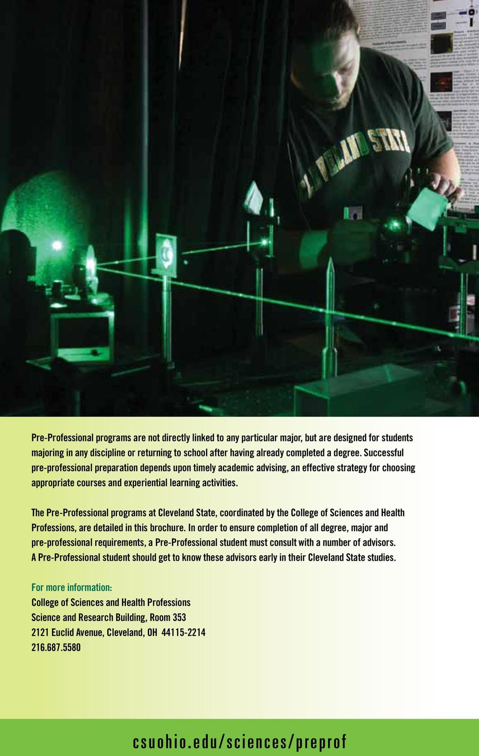 The Pre-Professional programs at Cleveland State, coordinated by the College of Sciences and Health Professions, are detailed in this brochure.