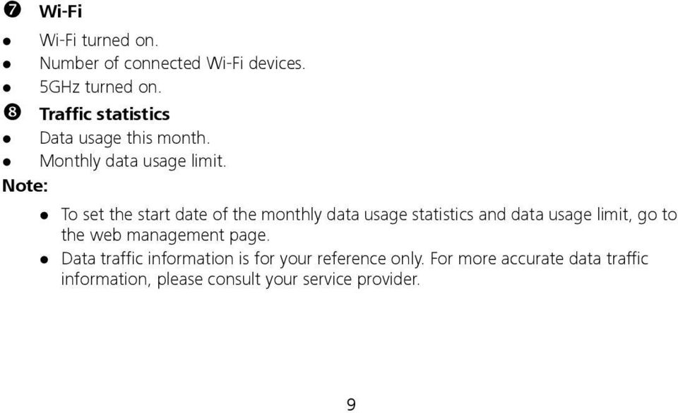 Note: To set the start date of the monthly data usage statistics and data usage limit, go to the