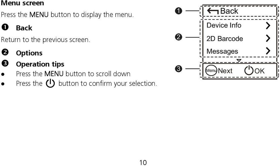 2 Device Info 2D Barcode Options Operation tips Press the MENU