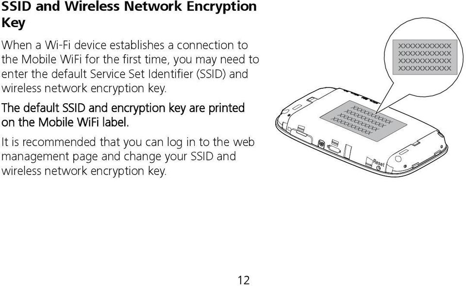 encryption key. The default SSID and encryption key are printed on the Mobile WiFi label.